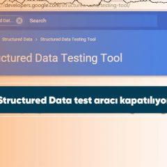Structured Data test aracı kapatılıyor