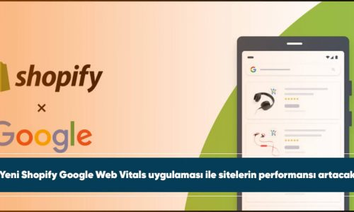 Yeni Shopify Google Web Vitals uygulaması ile sitelerin performansı artacak