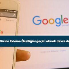 Google, Dizine Ekleme Özelliğini geçici olarak devre dışı bıraktı