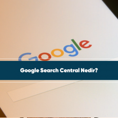 Google Search Central Nedir
