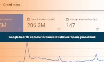 Google Search Console tarama istatistikleri raporu güncellendi