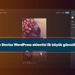Google Web Stories WordPress eklentisi ilk büyük güncellemesini aldı