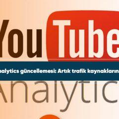 YouTube Analytics güncellemesi: Artık trafik kaynaklarını gösteriyor